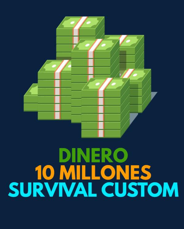 10 millones de dinero en survival custom