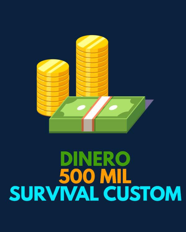 500 mil de dinero para SURVIVAL CUSTOM